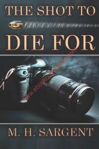 theshottodiefor-ebookcoverimage